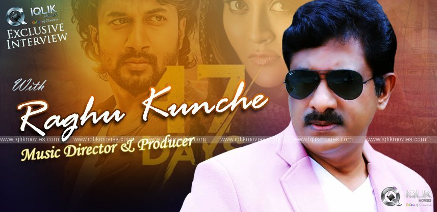 exclusive-interview-with-tollywood-popular-music-director-raghu-kunche-about-47