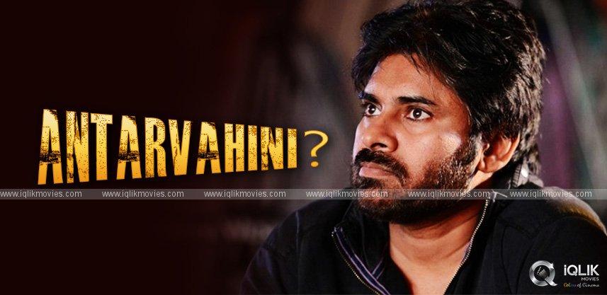 Pawan Kalyan's Next Titled Antarvahini?