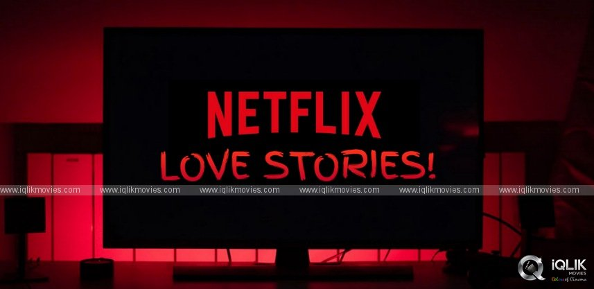 netflix-initiates-love-stories-in-telugu