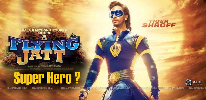 tiger-shroff-a-flying-jatt-movie-details
