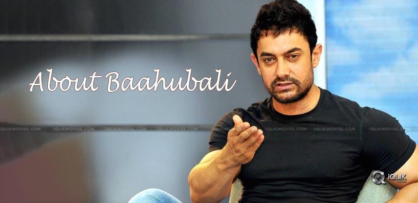 aamirkhan-talks-about-baahubali2-details
