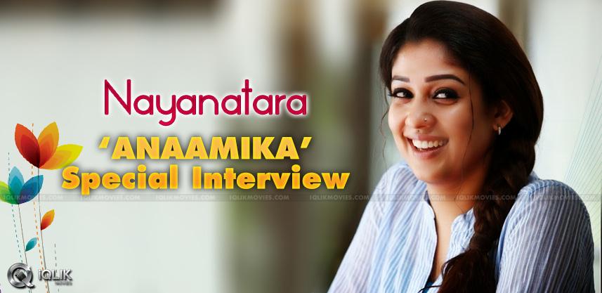 nayanatara-anaamika-special-interview