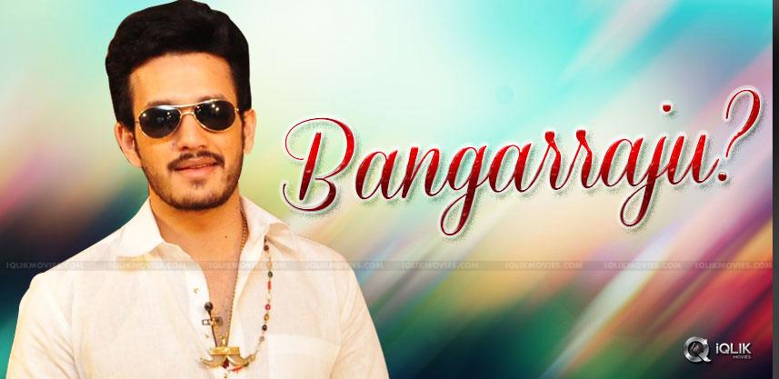 akhil-may-act-with-bangarraju-movie