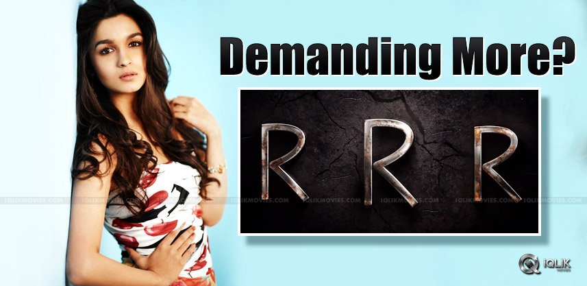 alia-bhatt-demanding-huge-for-rrr-movie