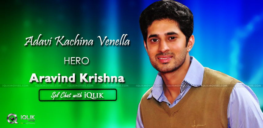 aravind-krishna-adavi-kaachina-vennela-inerview