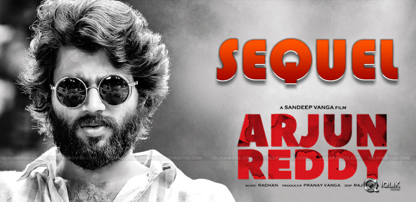 arjun-reddy-sequel-is-being-planned-details-