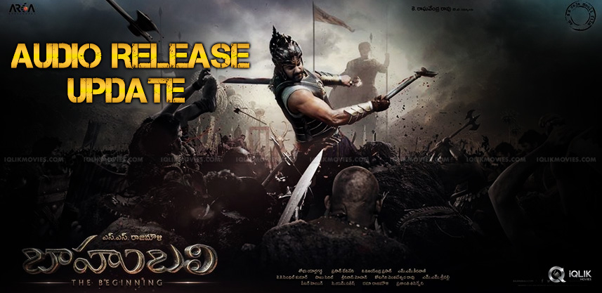 baahubali-audio-release-exclusive-latest-details