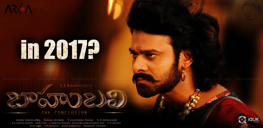 baahubali-the-conclusion-release-pushes-to-2017