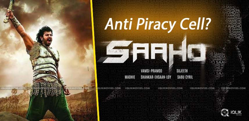 no-anti-piracy-cell-for-baahubali-2-saaho