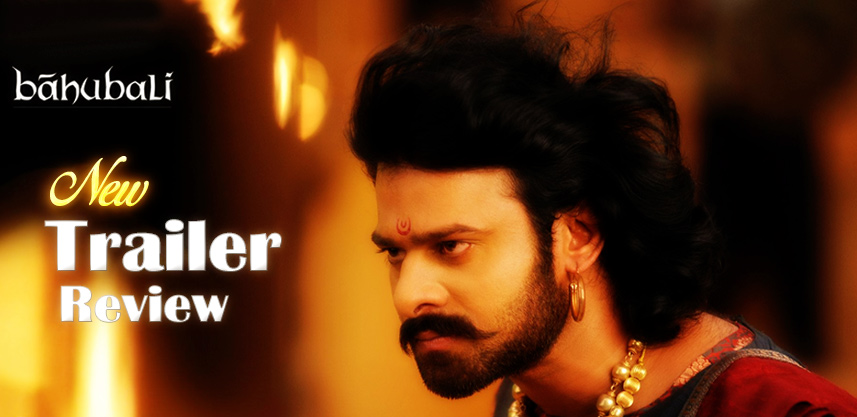 Baahubali-New-Trailer-Review