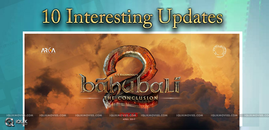 10interesting-updates-about-baahubali2revealed