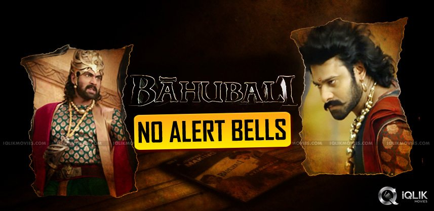no-alert-bells-for-bahubali