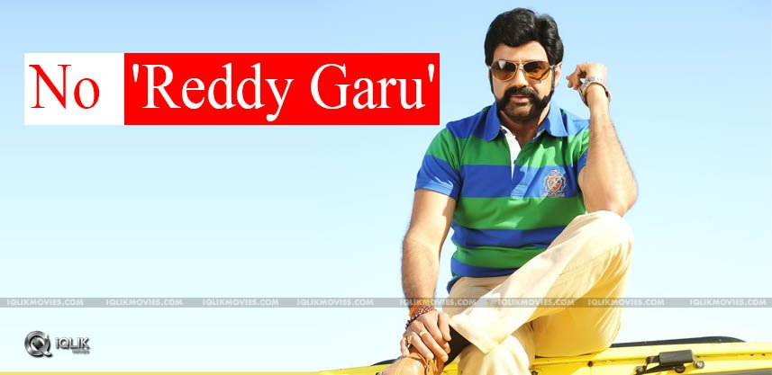 balakrishna-says-no-to-reddygaru-title