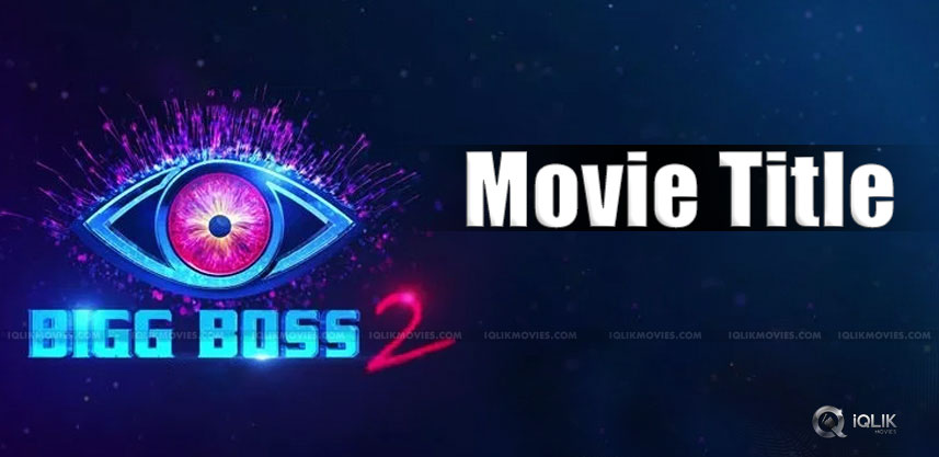 bigg-boss-telugu-2-caption-as-film-title