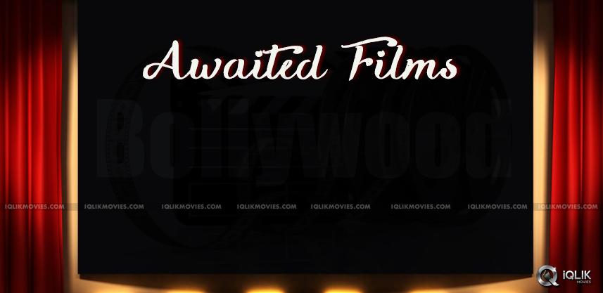 bollywood-most-awaited-movies-list