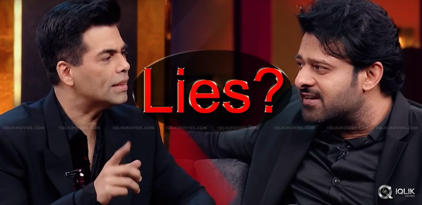 Prabhas Lied To Karan Johar Here's The Proof