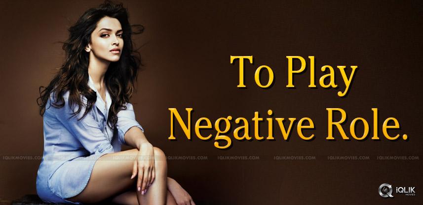 deepika-padukone-to-play-negative-role-