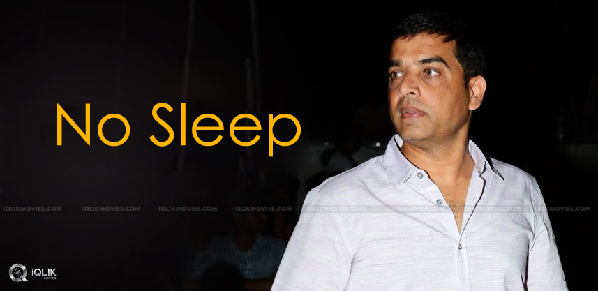 dil-raju-didnot-sleep-for-72-hours