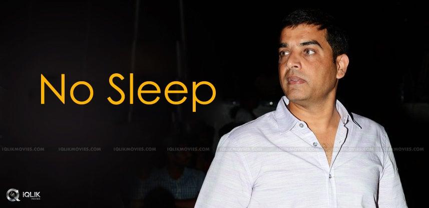 dil-raju-didnot-sleep-for-72-hours