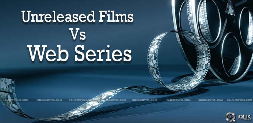 unreleased-films-vs-web-series