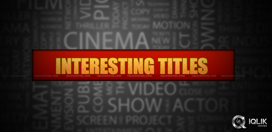 new-telugu-film-titles-look-interesting-and-trendy