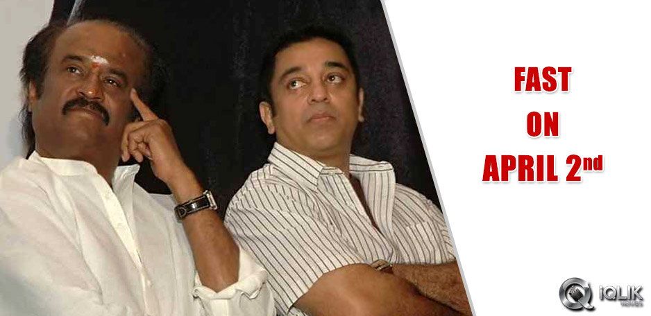 Rajinikanth-and-Kamal-to-fast-on-April-2