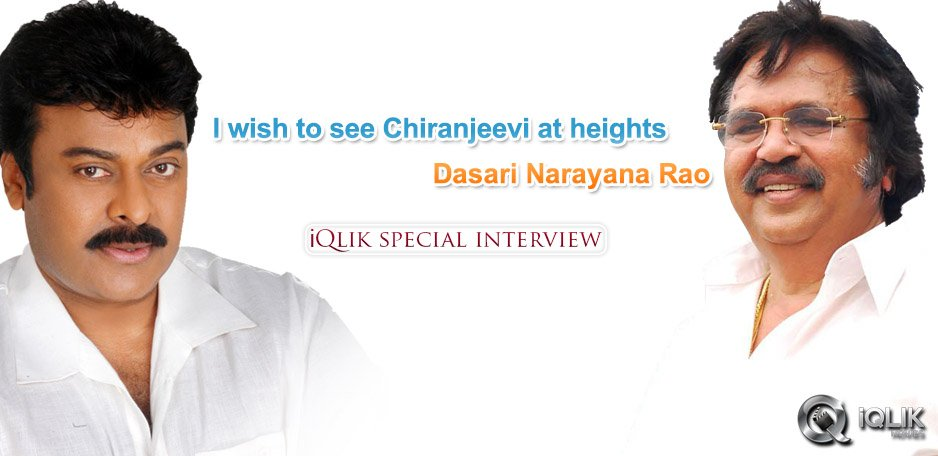 I-wish-to-see-Chiranjeevi-at-heights-Dasari