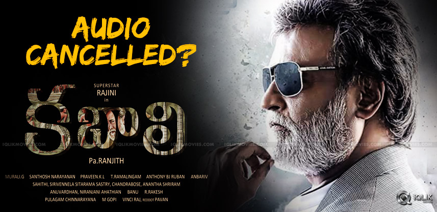 speculations-on-rajnikanth-kabali-audio-cancelled