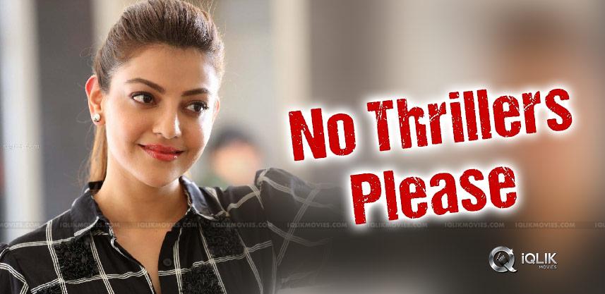 Kajal-aggarwal-say-no-to-thrillers