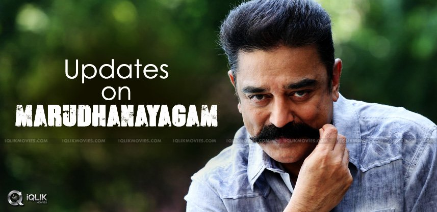latest-updates-on-kamal-hassan-marudhanayagam