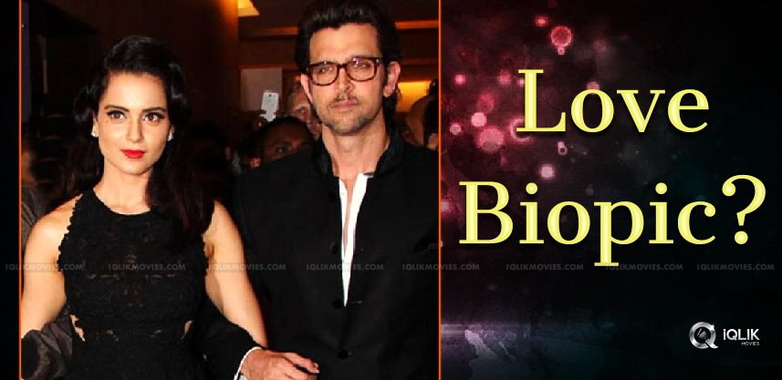 love-story-of-kangana-hrithik-in-biopic