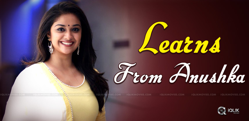 keerthy-suresh-learned-from-anushka-