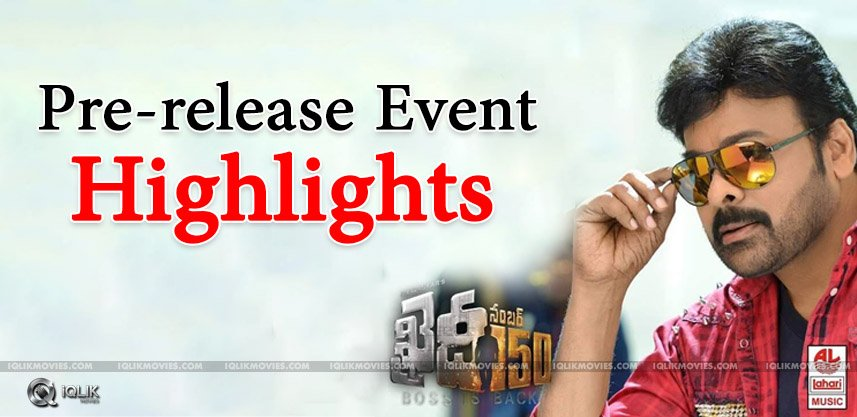 highlights-of-chiranjeevi-khaidino150-prereleaseev