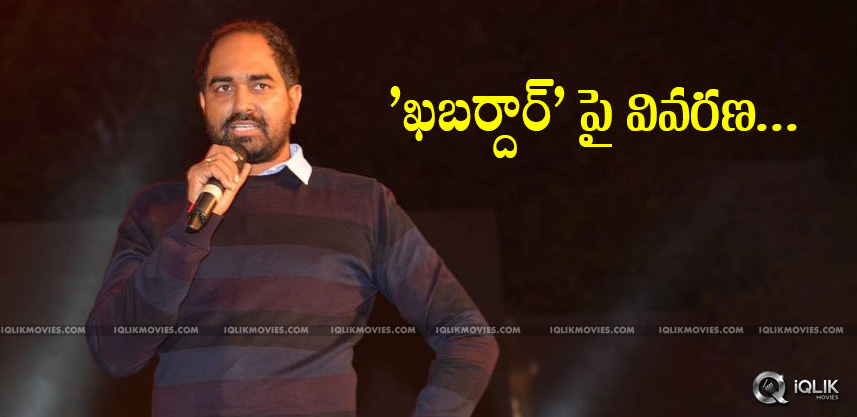 krish-clarifies-on-his-khabardar-statement