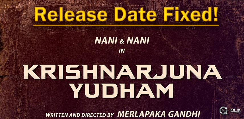 Krishnarjuna-yudham-nani-release-date
