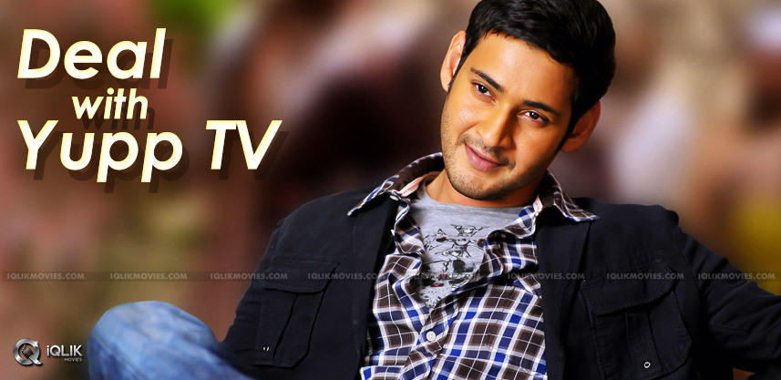 maheshbabu-to-ink-deal-with-yupptv-details