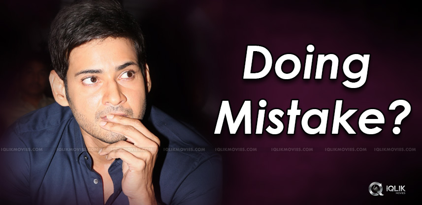 is-mahesh-babu-doing-mistake-details-