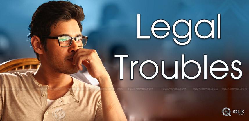 Mahesh's Film In Legal Problem?