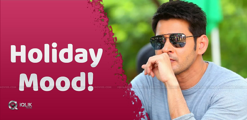 mahesh-babu-to-go-on-a-holiday