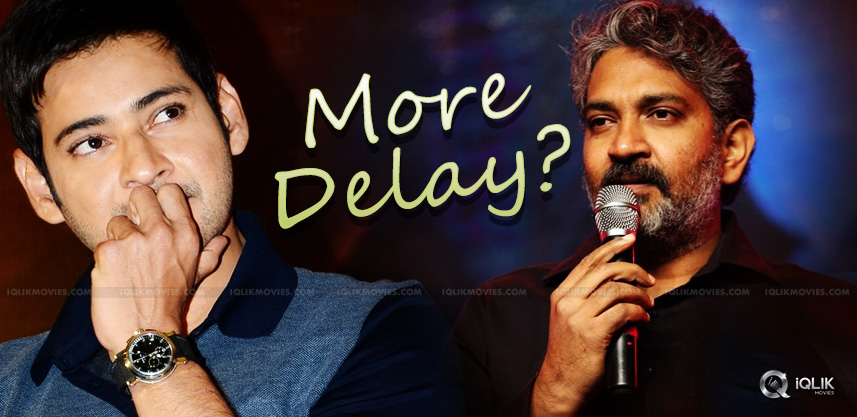 mahesh-and-ss-rajamouli-film-is-in-delay