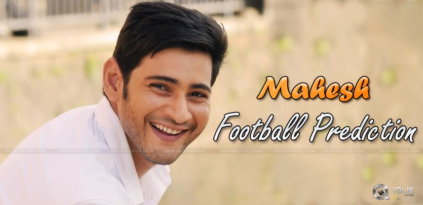 mahesh-babu-predicts-football-world-cup-finals