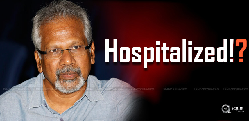 rumors-on-maniratnam-health-condition