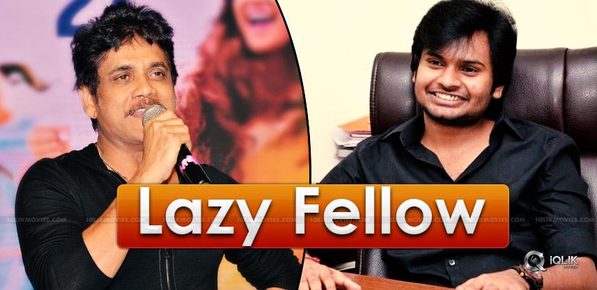 nagarjuna-calls-sri-ram-aditya-as-lazy-fellow