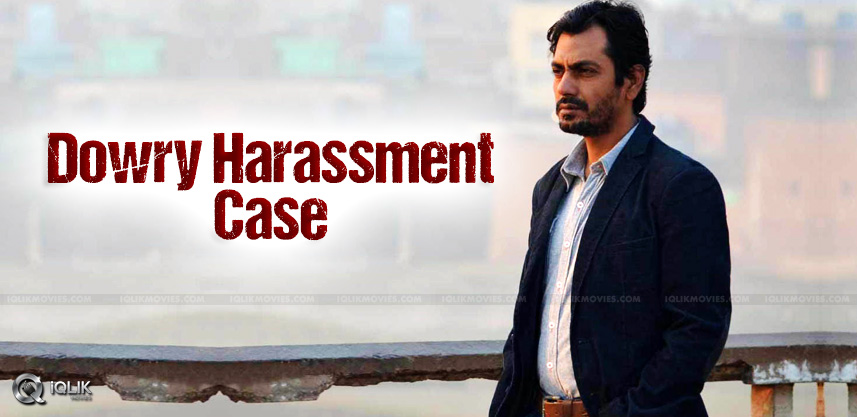 nawazuddin-siddiqui-in-dowry-harassment-case
