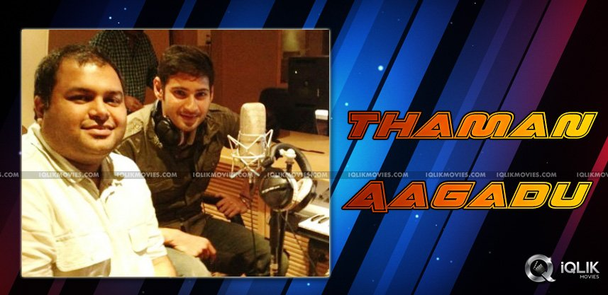 thaman-makes-mahesh-babu-sing-a-song-in-aagadu