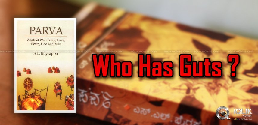 who-has-guts-to-make-film-on-bhairappa-parva-book