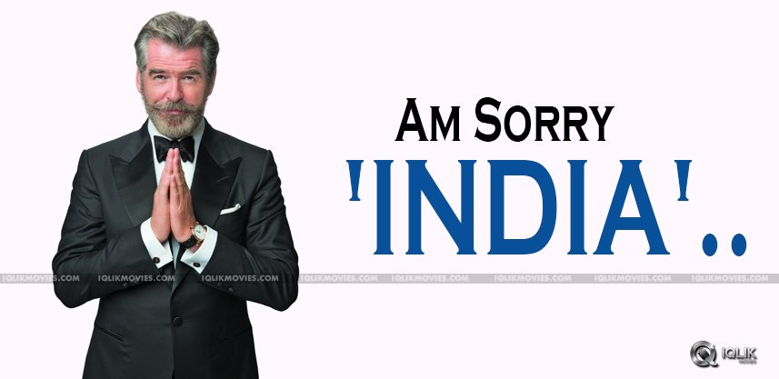 piercebrosnan-apology-to-people-of-india