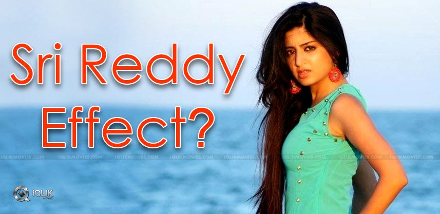 Sri Reddy Effect On Her?