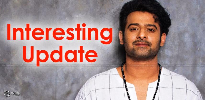 prabhas-interesting-update-on-his-next-film