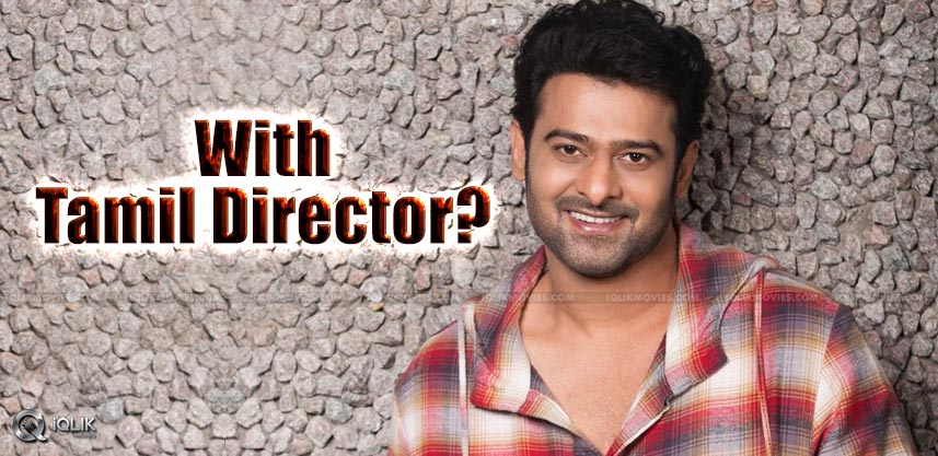prabhas-tamil-director-movie-details
